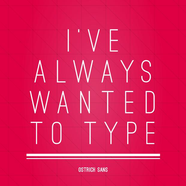 Typsnittstips Ostrich Sans